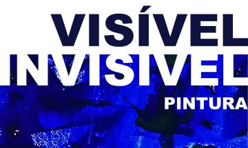 Exposição | Visível Invisível